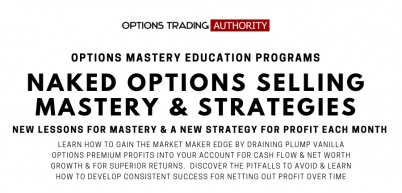 Options Trading AUTHORITY NAKED Options Selling Mastery & Strategies Monthly