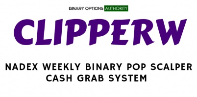 CLIPPERW NADEX Weekly Binary POP Scalper Cash Grab System