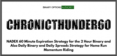 CHRONICTHUNDER60 NADEX 2 Hour Daily Binary and Daily Spreads Strategy