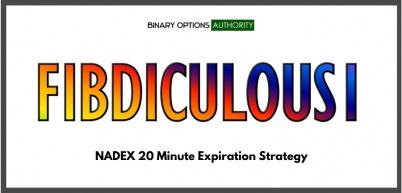 FIBDICULOUS1 NADEX 20 Minute Expiration Strtegy
